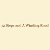 12Steps and Winding Road